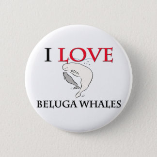 I Love Beluga Whales 2 Inch Round Button