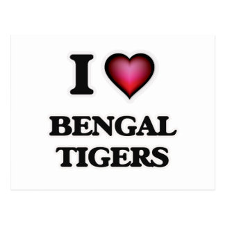 I Love Bengal Tigers Postcard