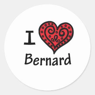 I Love Bernard Round Sticker