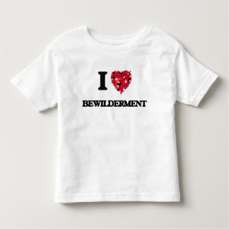 I Love Bewilderment T Shirts