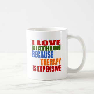 I Love Biathlon Because Therapy Is Expensive Coffee Mug