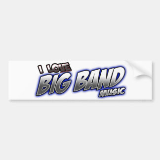 I Love BIG BAND music Bumper Stickers