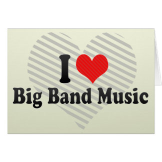 I Love Big Band Music Card