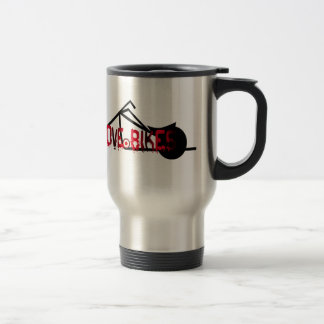 i love bikes and motorcicles picture image travel mug