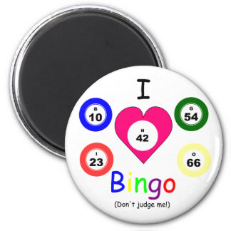 I love Bingo, don't judge Magnet
