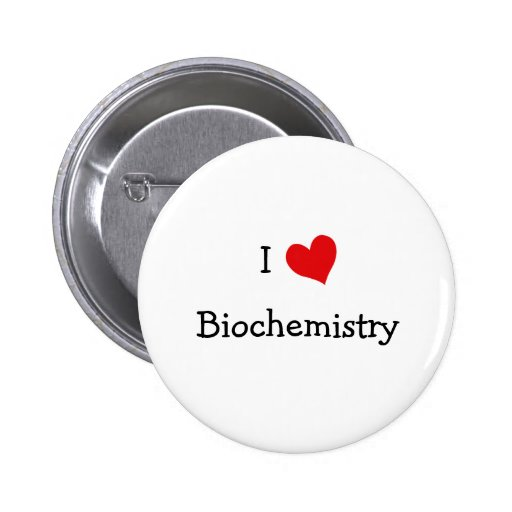 I Love Biochemistry Button