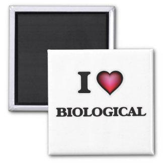 I Love Biological Square Magnet