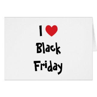 I Love Black Friday Card