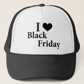I Love Black Friday Trucker Hat