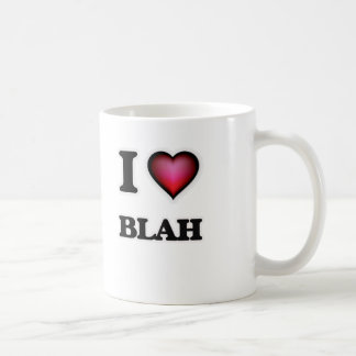 I Love Blah Coffee Mug