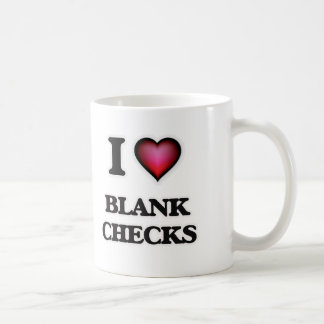 I Love Blank Checks Coffee Mug