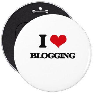 I Love Blogging 6 Inch Round Button