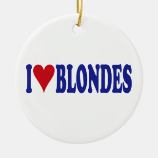 I Love Blondes Round Ceramic Ornament
