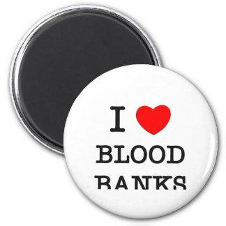 I Love Blood Banks Magnet