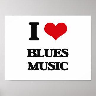 I Love BLUES MUSIC Poster