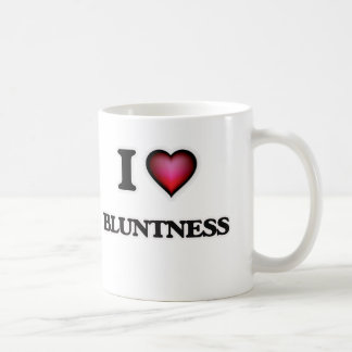 I Love Bluntness Coffee Mug