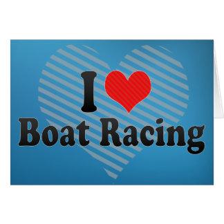 I Love Boat Racing Greeting Card