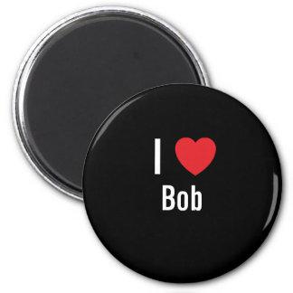 I love Bob 2 Inch Round Magnet
