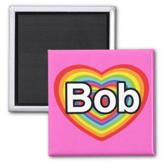 I love Bob: rainbow heart Square Magnet