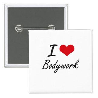 I Love Bodywork Artistic Design 2 Inch Square Button