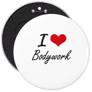 I Love Bodywork Artistic Design 6 Inch Round Button