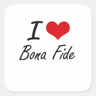 I Love Bona Fide Artistic Design Square Sticker
