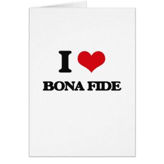 I Love Bona Fide Greeting Card
