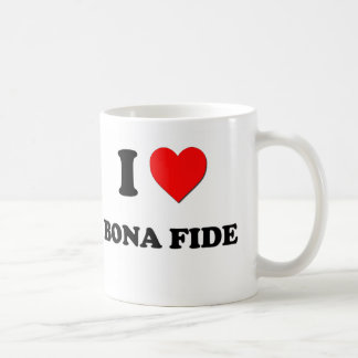 I Love Bona Fide Coffee Mugs