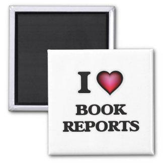 I Love Book Reports Square Magnet