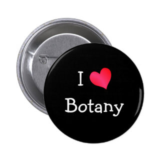 I Love Botany 2 Inch Round Button