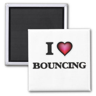 I Love Bouncing Square Magnet