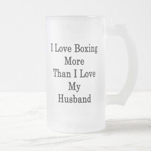 I Love Boxing More Than I Love My Husband Coffee Mug