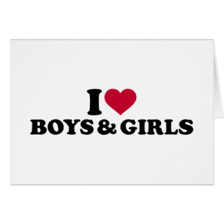I love boys and girls card