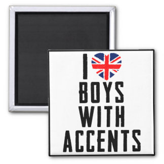 I Love Boys With Accents Magnet