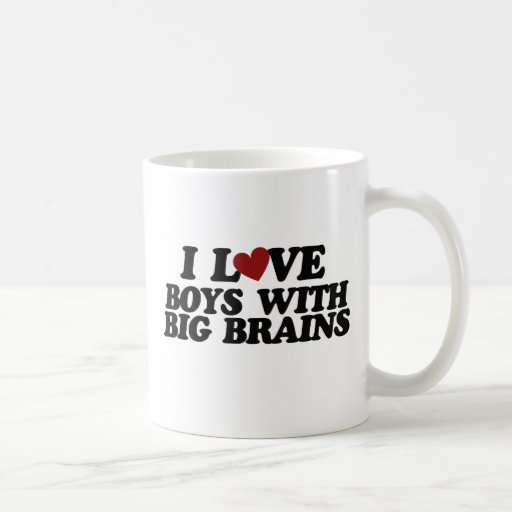 I love boys with big brains coffee mug