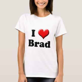 I Love Brad T-Shirt