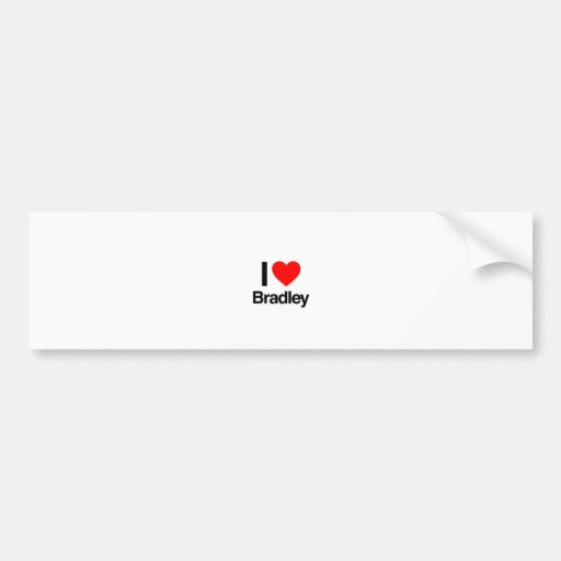 i love bradley bumper sticker