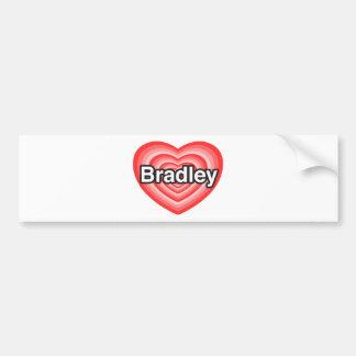 I love Bradley. I love you Bradley. Heart Bumper Sticker