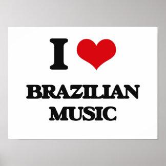 I Love BRAZILIAN MUSIC Posters