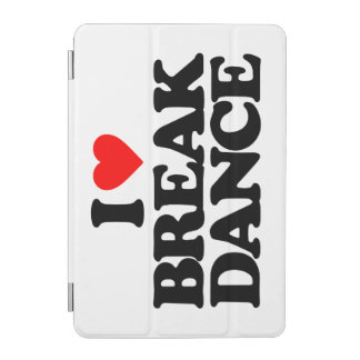 I LOVE BREAK DANCE iPad MINI COVER