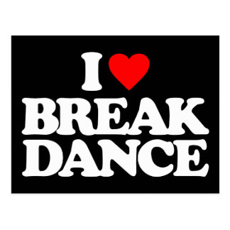 I LOVE BREAK DANCE POSTCARD