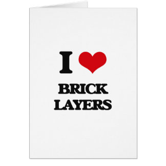 I love Brick Layers Card