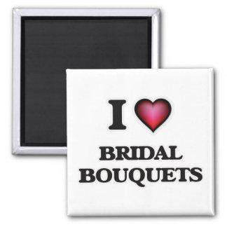 I love Bridal Bouquets Square Magnet