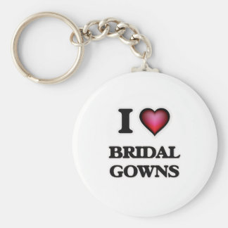 I Love Bridal Gowns Keychain