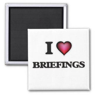 I Love Briefings Square Magnet