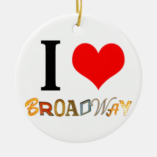 I Love Broadway Ceramic Ornament