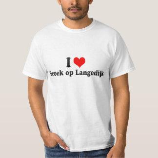 I Love Broek op Langedijk, Netherlands T-shirt
