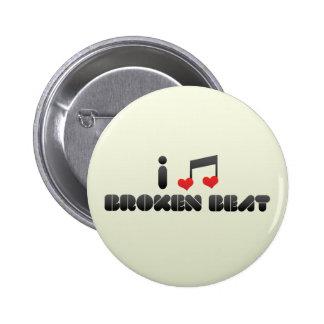 I Love Broken Beat Button