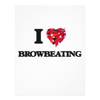 I Love Browbeating Flyers