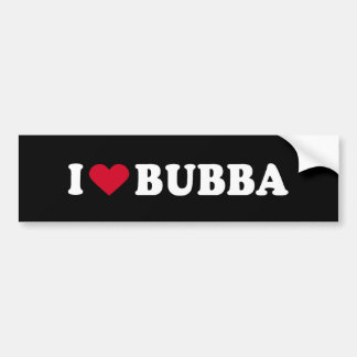 I LOVE BUBBA BUMPER STICKER
